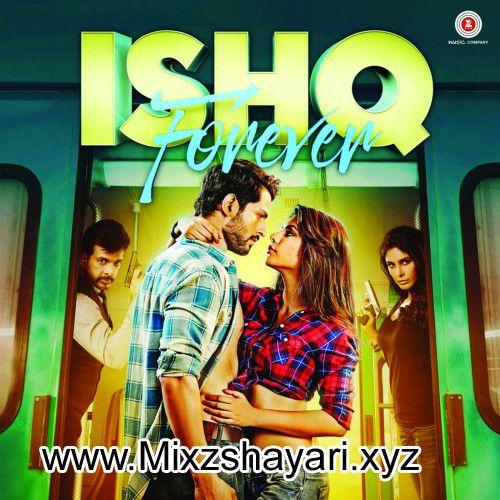 Ishq Forever Krishna Chaturvedi Ruhi Singh Nadeem Saifi Full Audio Album Free Download Mp3 Mixzshayari Ishq Forever Songs Bollywood Movie Songs