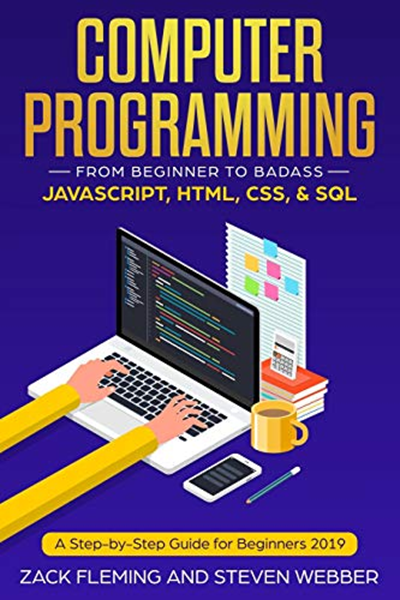 Computer Programming: From Beginner to Badass-JavaScript