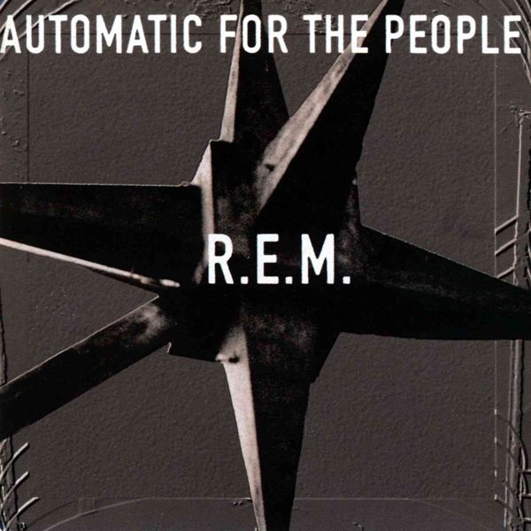 Rem Automatic For The People Everybody Hurts Best Albums