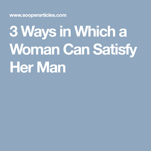 ways to satisfy a woman