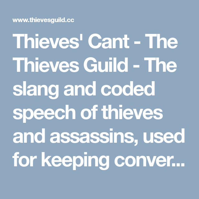 Thieves Cant The Thieves Guild The Slang And Coded Speech Of Thieves And Assassins Used For Keeping Conversations Private And Deeds Thief Speech Assassin