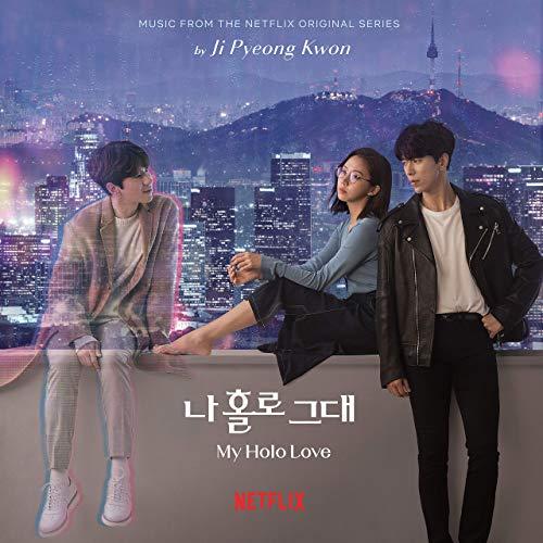 Original Television Soundtrack For The Netflix Romantic Drama Series My Holo Love Season 1 2020 The Music Was Composed By Ji Holo Romantic Drama Soundtrack