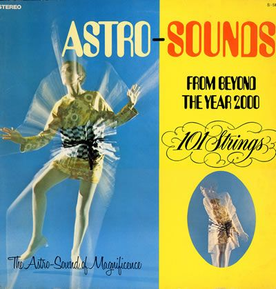 Astro Sounds From Beyond The Year 2000 Far Out Like Wow Album Cover Art Worst Album Covers Vinyl Artwork