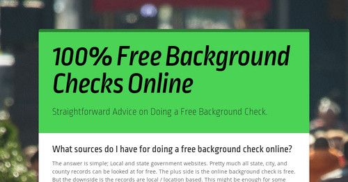 Completely Free Background Check >> A Real Free Guide To Using Local Record Websites When Performing A