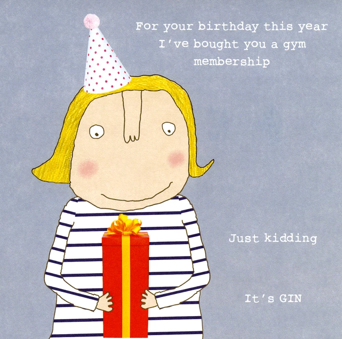 Bought You Gym Membership Funny Birthday Cards Birthday Humor Birthday Captions