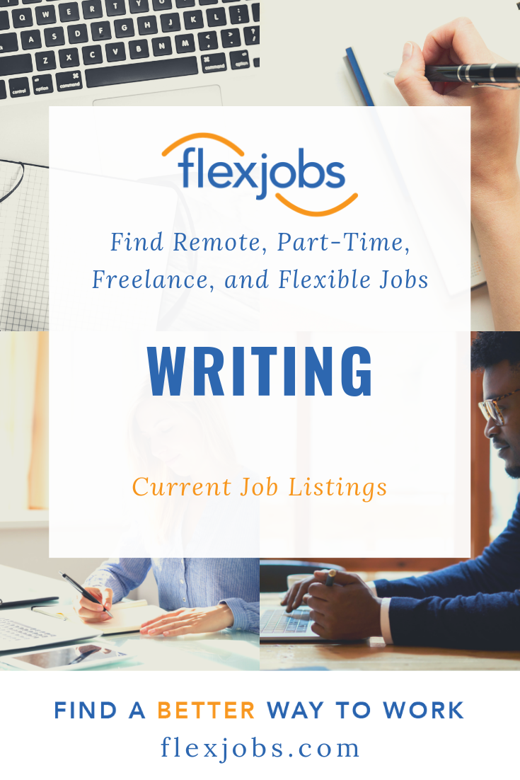 Writing Jobs Remote Part Time Freelance Flexjobs Writing Jobs Flexible Jobs Editing Writing