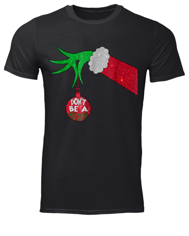 ef40a055 Grinch hand holding Christmas Ornament don't be a Grinch shirt   Top ...
