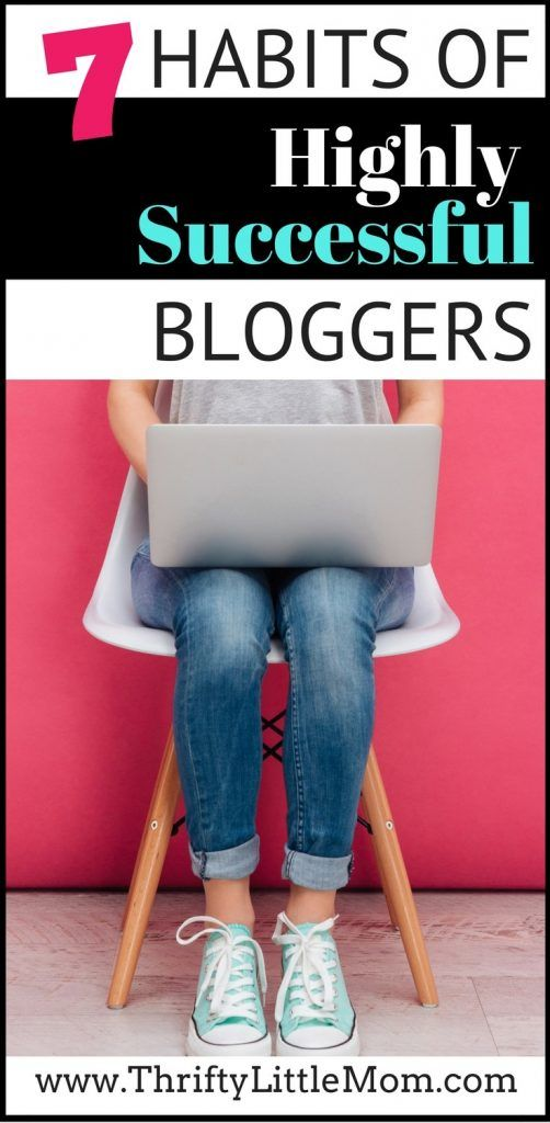 7 Habits of Highly Successful Bloggers!  I like how this blogger tells you quickly and concretely the habits you can practice regularly to make your blog a success.  Whether you are a hobby blogger or want to make money blogging.