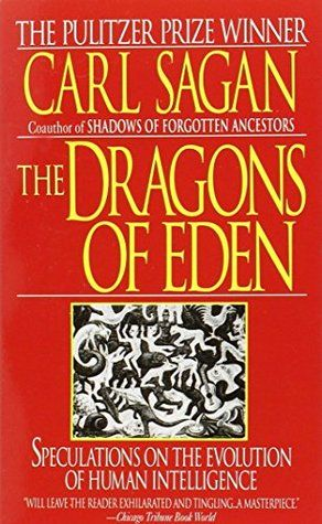 Dragons of Eden: Speculations on the Evolution of Human ...