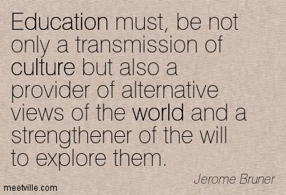 Culture Quotes Quotes Of Jerome Bruner About Culture Education World Children