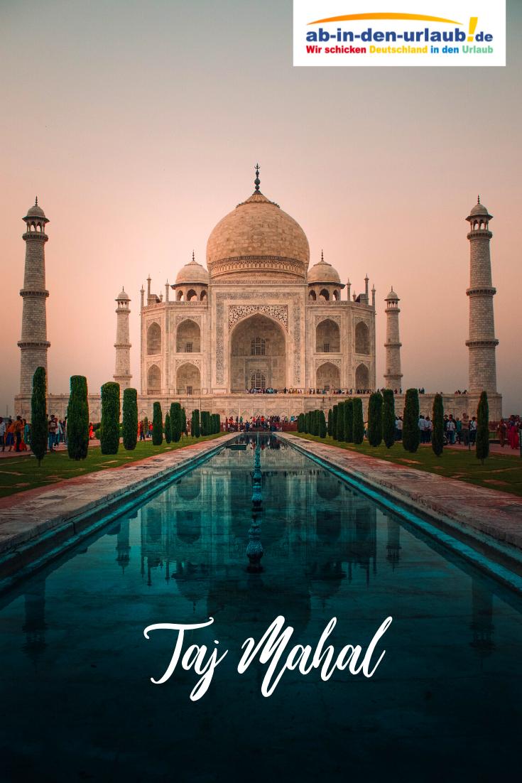 Taj Mahal In Indien Tipps Infos Fur Das Weltwunder Mit Bildern Reiseideen Tolle Reiseziele Europa Reisen