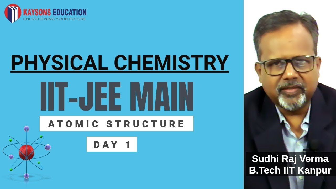 Atomic structure iit main advanced chemistry video
