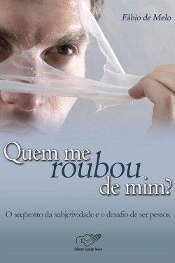 Download Quem Me Roubou De Mim Fabio De Melo Em Epub Mobi E Pdf