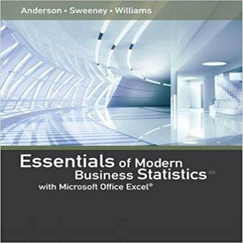 Solutions manual for essentials of modern business statistics with solutions manual for essentials of modern business statistics with microsoft excel 6th edition by david r fandeluxe Images