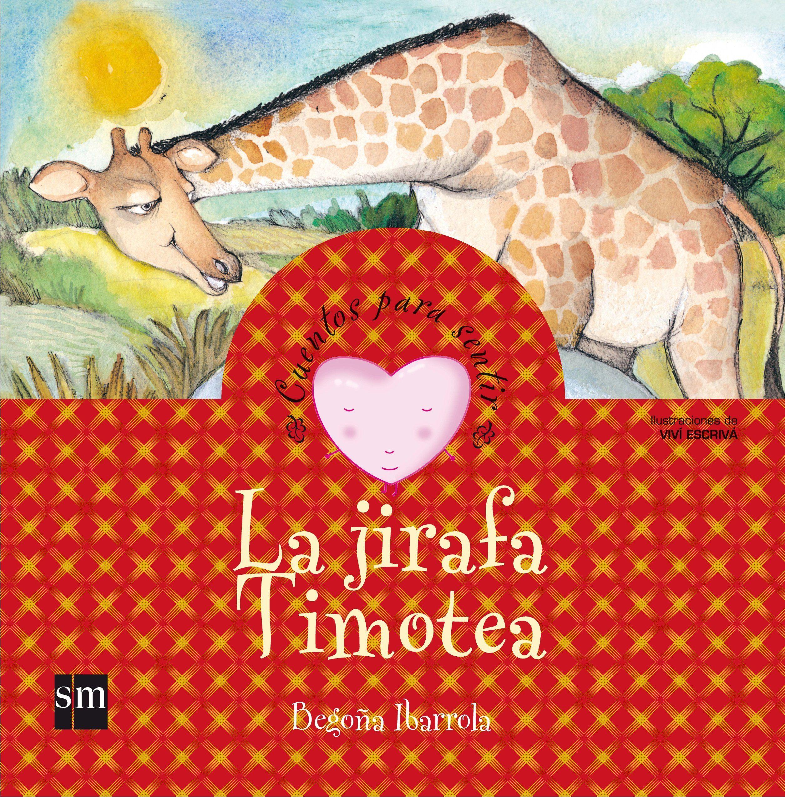 La jirafa Timotea: un cuento sobre el rechazo Cuentos para sentir: Amazon.es