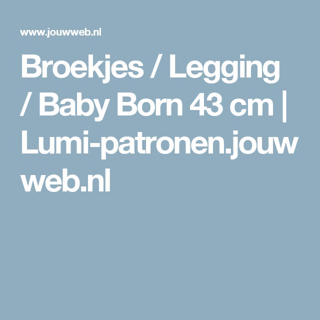 Broekjes / Legging / Baby Born 43 cm | Lumi-patronen.jouwweb.nl