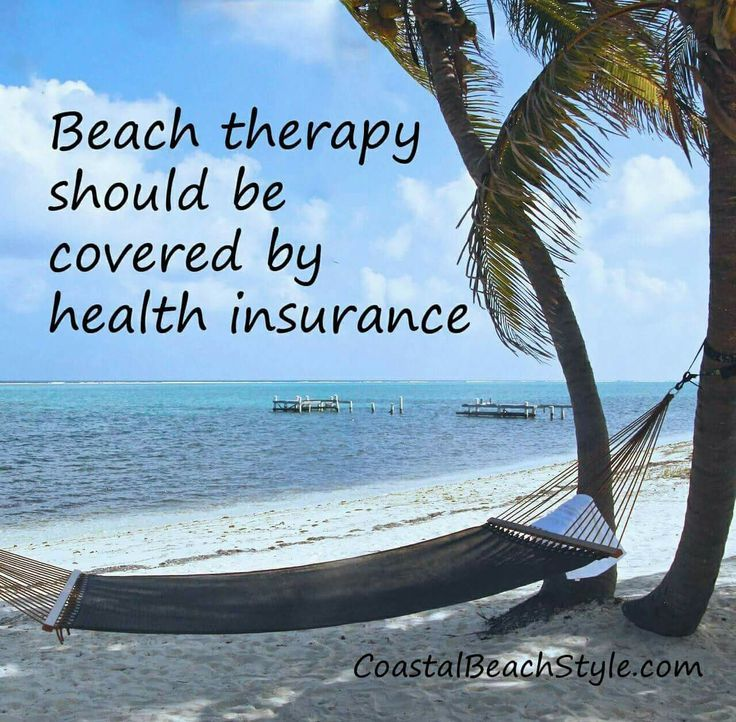 Beach Therapy Should Be Covered By Health Insurance Of Course I M