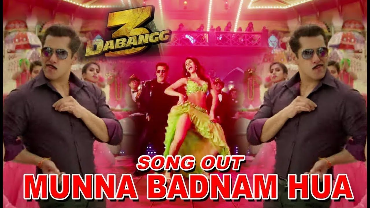 Munna Badnaam Hua Song Dabangg 3 Video Download Status Mp4 Mp3 Badshah Salmankhan Dabangg2 Songs New Romantic Songs Mp3 Song Download