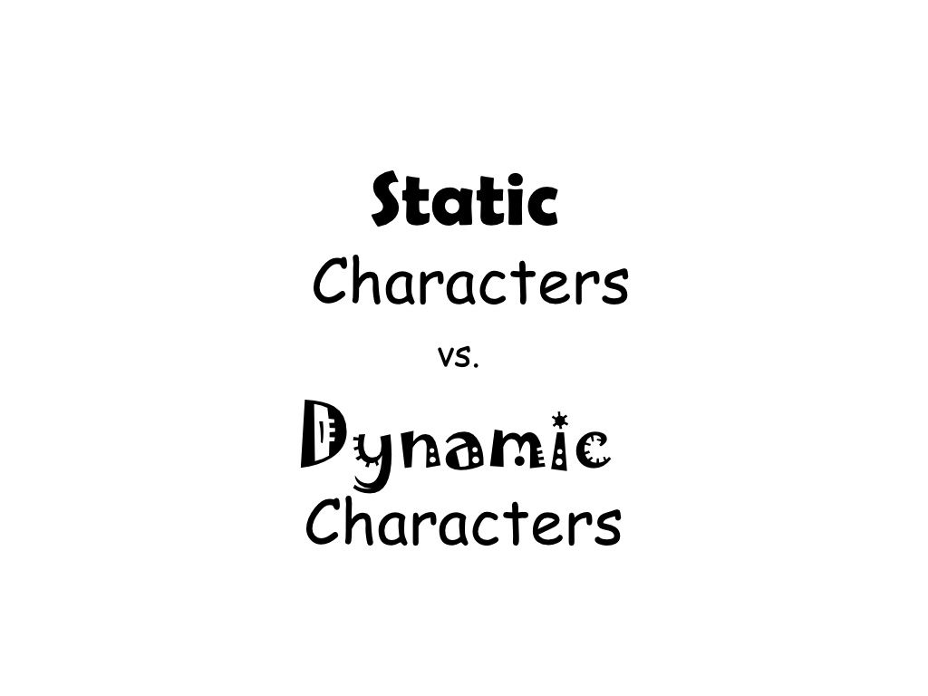 static-and-dynamic-characters by elissajac via Slideshare