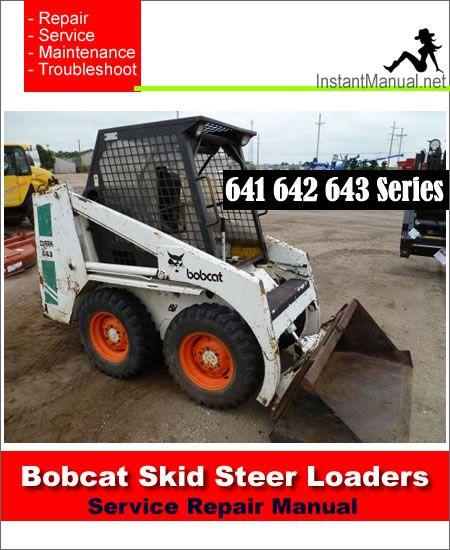 Download Bobcat 641 642 643 Skid Steer Loader Service Repair