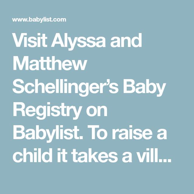 Visit Alyssa and Matthew Schellinger's Baby Registry on ...