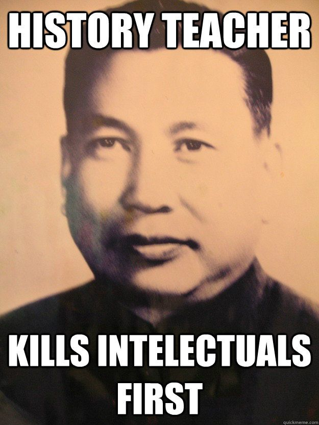 Pol Pot Quotes Extraordinary Pol Pot  Still Not The Smartest Man In The Room  Dictator Memes . Decorating Inspiration