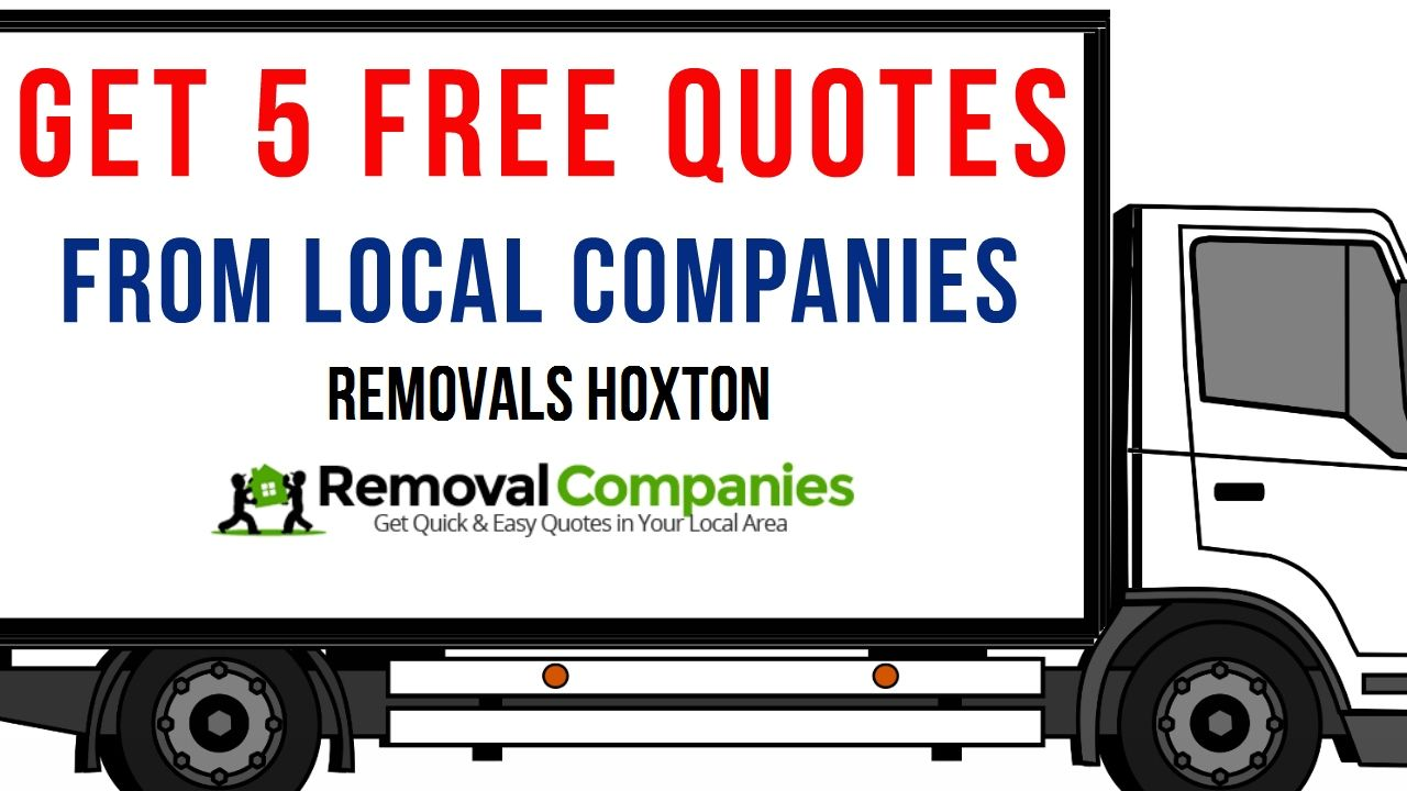Removals Hoxton - Get Your Free Quote Today