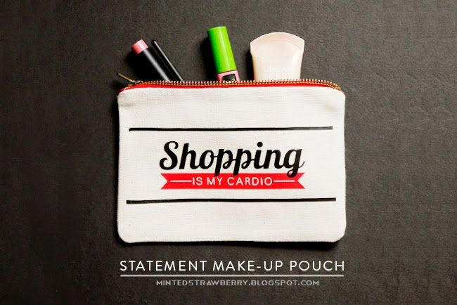 ► DIY -- 'Shopping is My Cardio' Statement Make-up Pouch