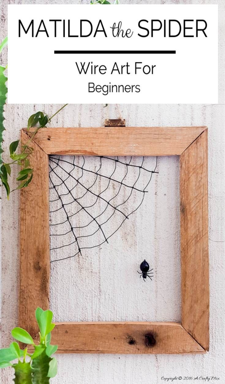 How to make Matilda the spider and her web - an easy wire art tutorial on the blog #WallArt #DIYHomeDecor #halloween #halloweendecorations