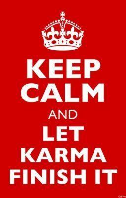 karma is a Bitch - Karma is a B....