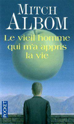 Le Vieil Homme Qui M A Appris La Vie Amazon Fr Livres