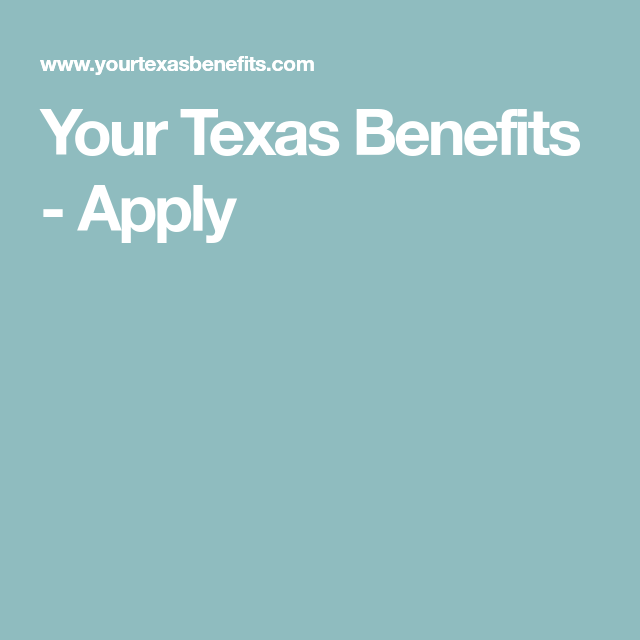 Your Texas Benefits Apply How To Apply Benefit Medicaid