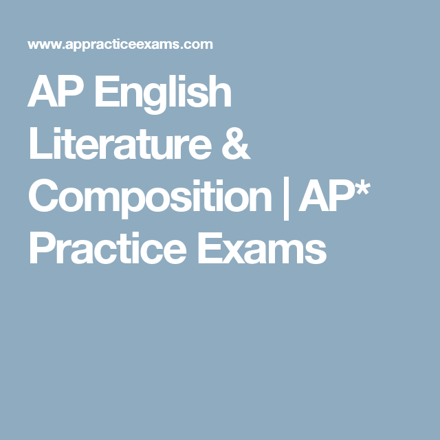 ap english exam practice essays Free ap english literature practice tests with  choice portion of the exam the second section, an essay-based free response section, accounts for 55% of a student.