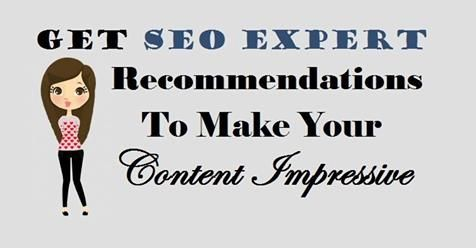 Get #SEOExpert Recommendations To Make Your #Content Impressive  #SEOBenefits #ContentMarketing #Business