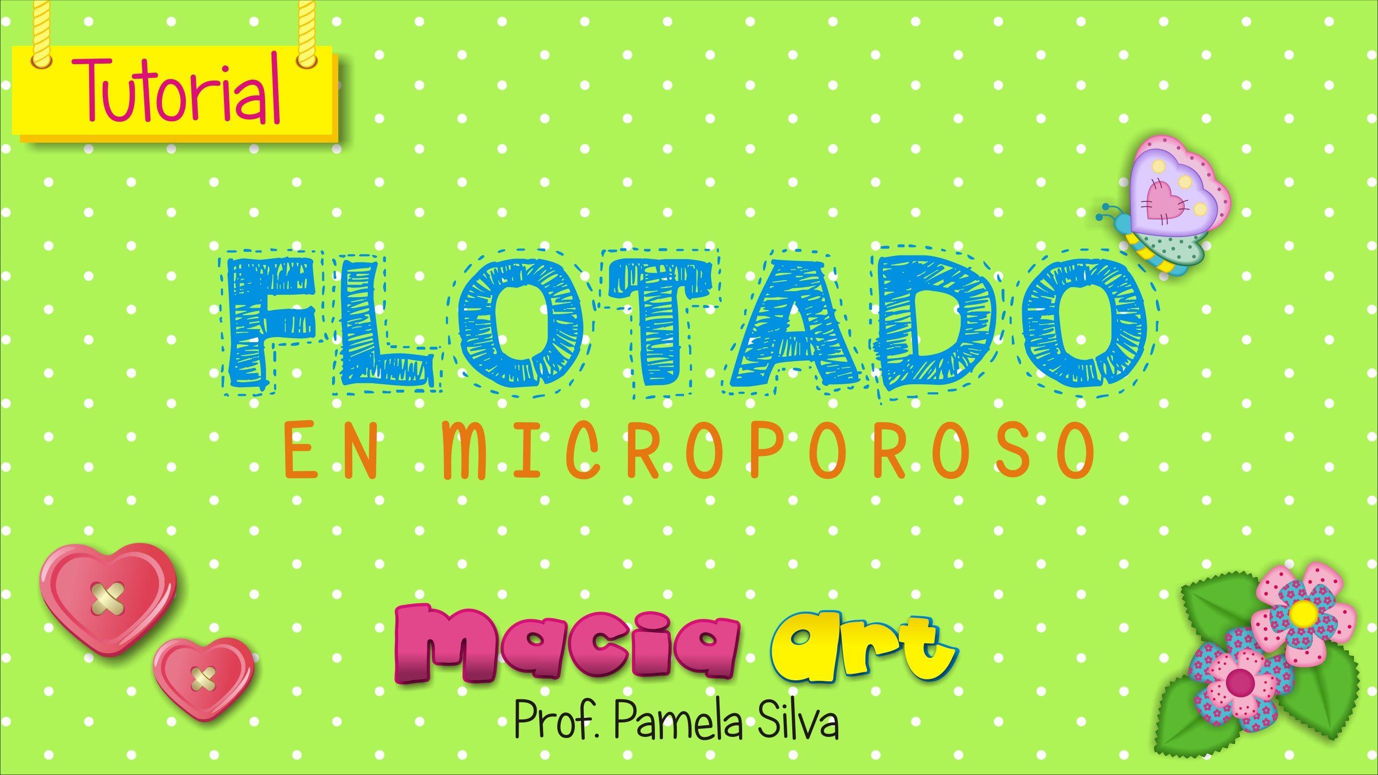 MANUALIDADES EN FOAMI - TÉCNICA DEL FLOTADO (MICROPOROSO / GOMA EVA / FOMY)