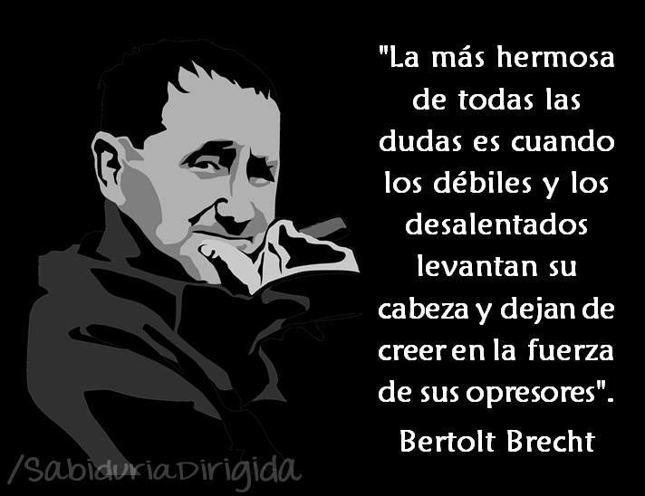 La Mas Hermosa De Todas Las Dudasbertolt Brecht Dichos