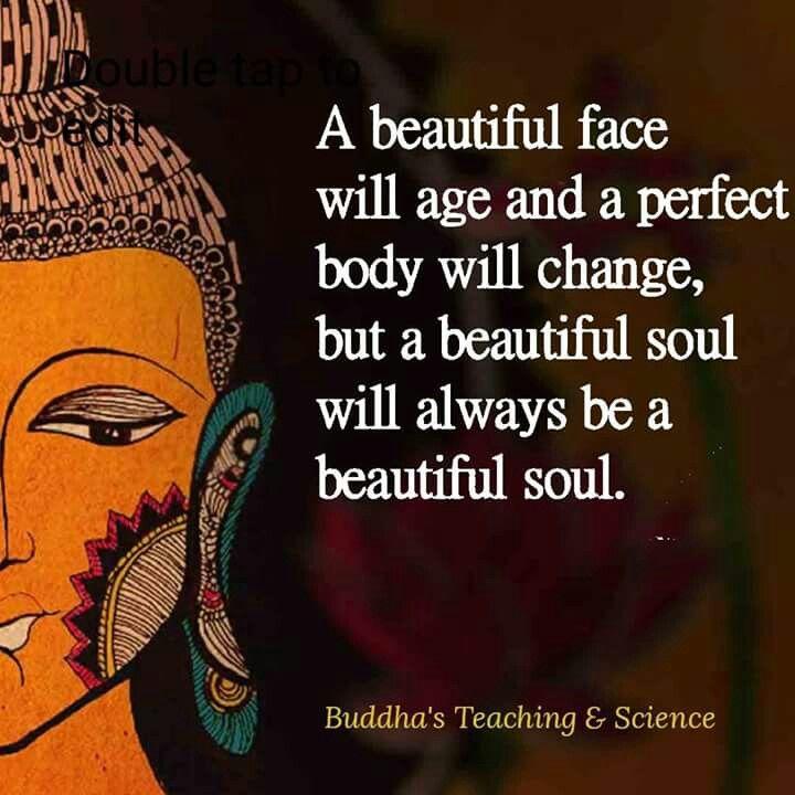 Beautiful Soul Buddha Quotes Buddha Quote Quotes Spiritual Quotes