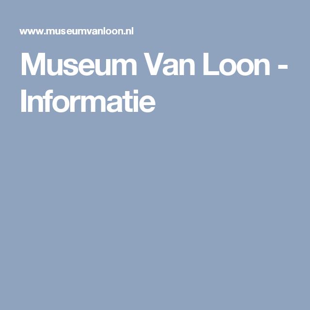 Museum Van Loon - Informatie