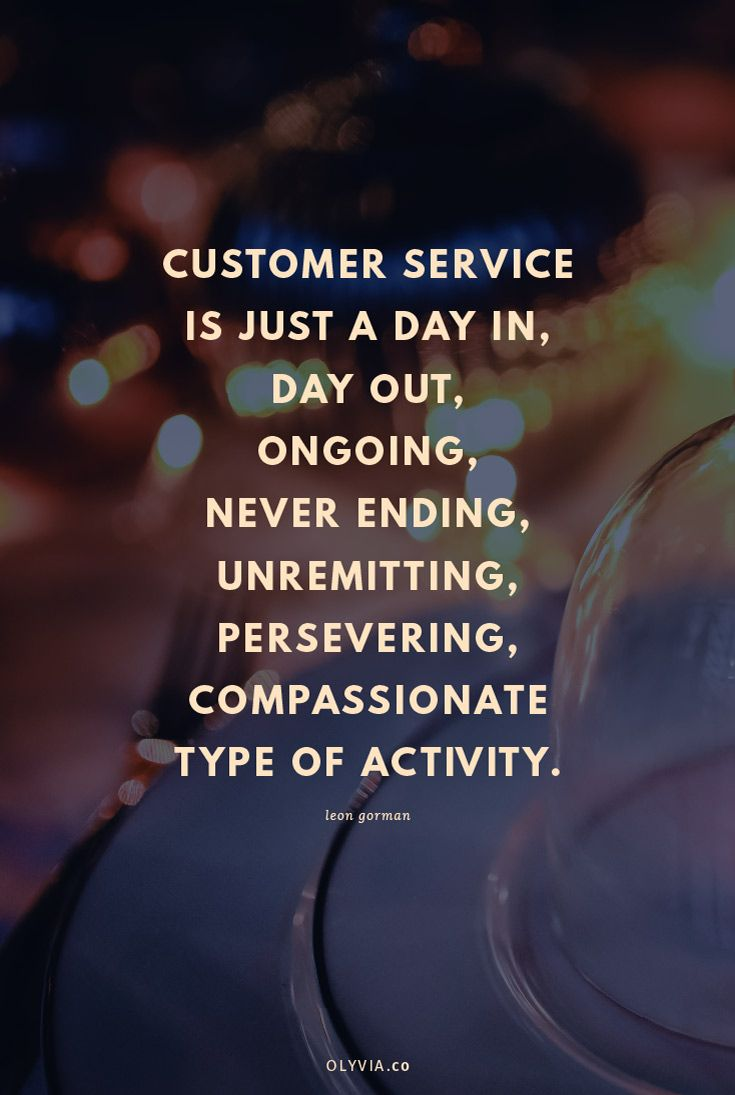 Customer Service Quote Customer Service Is Just A Day In Day Out Ongoing Never Ending