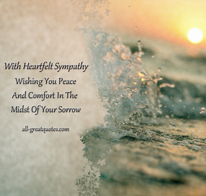 With Heartfelt Sympathy Wishing You Peace And Comfort In