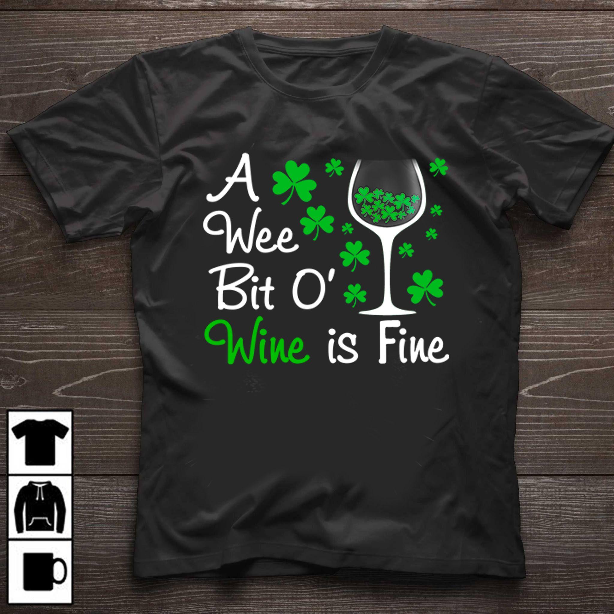 446cb87d6 Funny Irish · Shirt Shop · A Wee Bit O' Wine Is Fine-St Patricks Day T  Shirts Shop Now