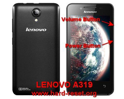 Hard Reset LENOVO A319 when this phone get problems or how