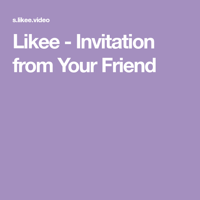 Likee Invitation from Your Friend Invitations, You are