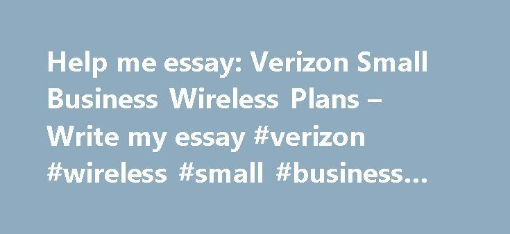 help me essay verizon small business wireless plans write my  help me essay verizon small business wireless plans write my essay verizon