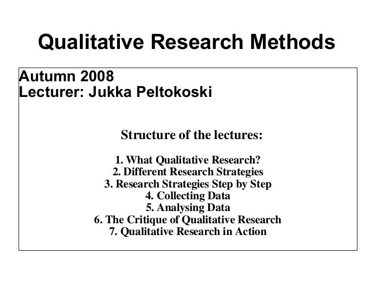 Qualitative Research Methods Autumn 2009 Lecturer Jukka - what is the research proposal