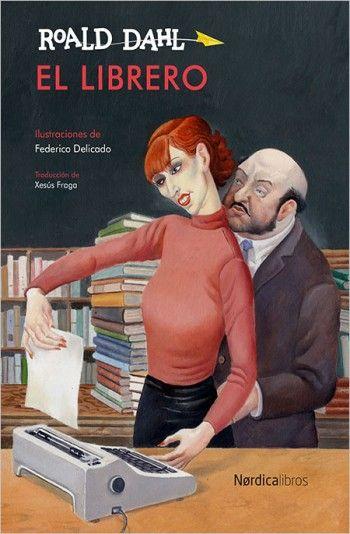 """Leyre Segura Azkune reseña """"El librero"""", de Roald Dahl. Una pequeña joya ofrecida por Nórdica Libros.  http://www.mardetinta.com/libro/el-librero/  NÓRDICA LIBROS"""