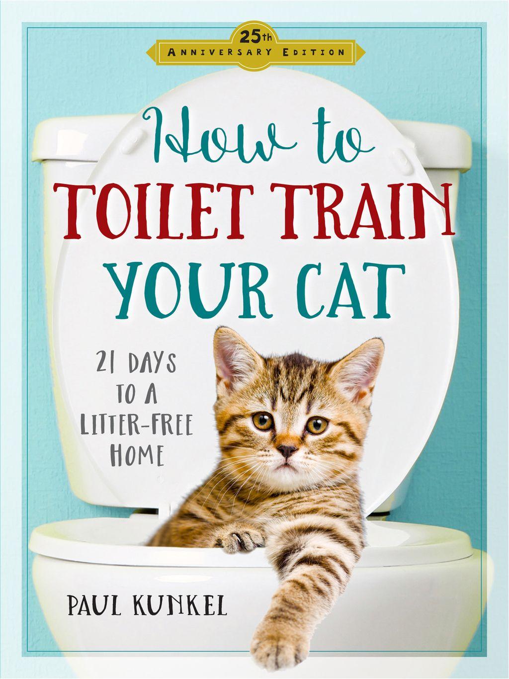 How To Toilet Train Your Cat Ebook Cat Toilet Training Cat Training Toilet Training
