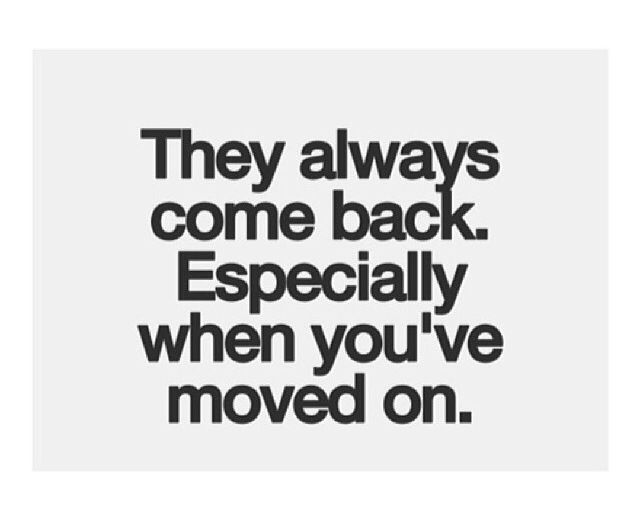 They Always Come Back Ex Boyfriend Quotes Ex Quotes Real Quotes