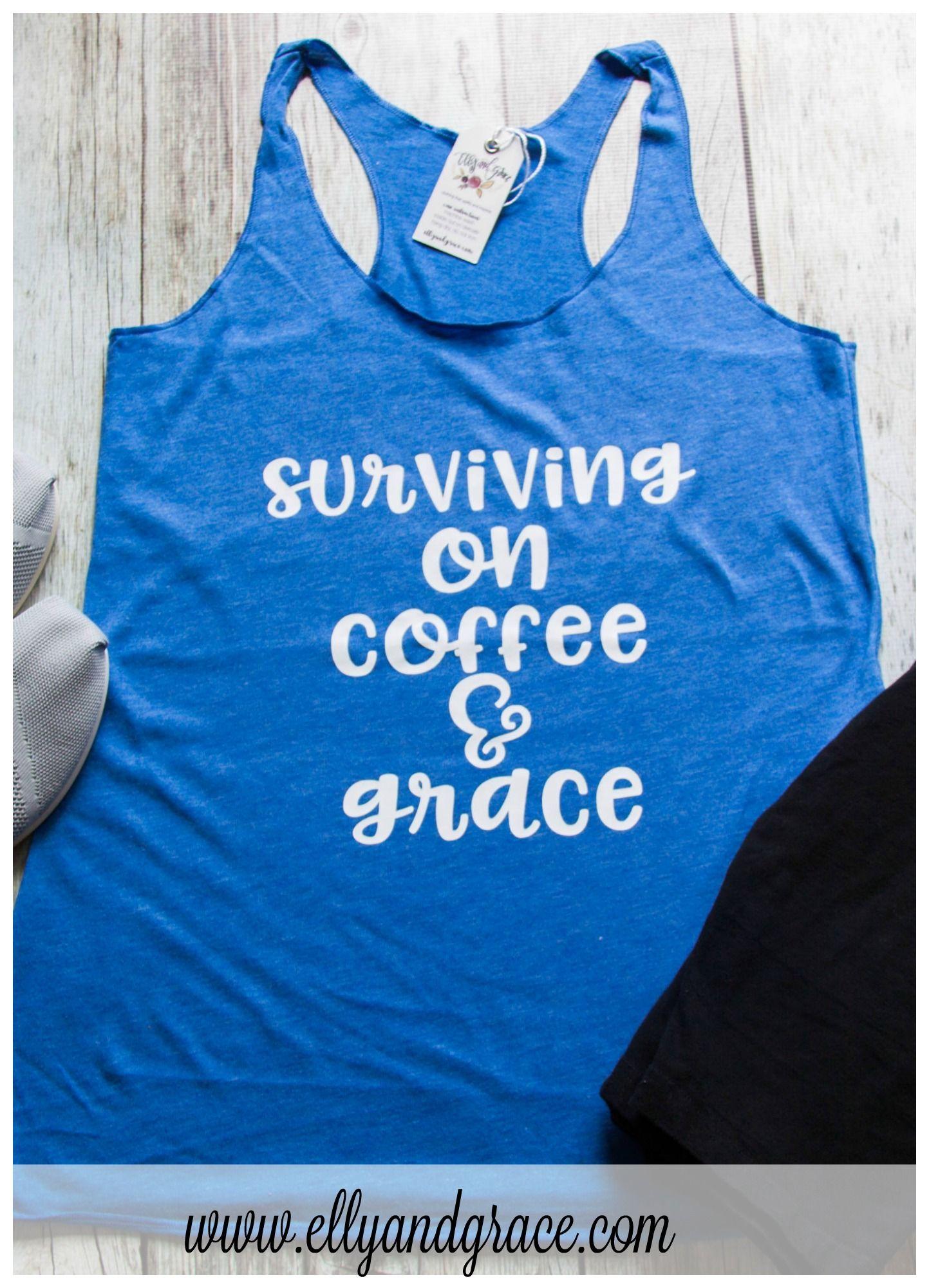 8ec5237a198ee7 Surviving on Coffee   Grace Tank