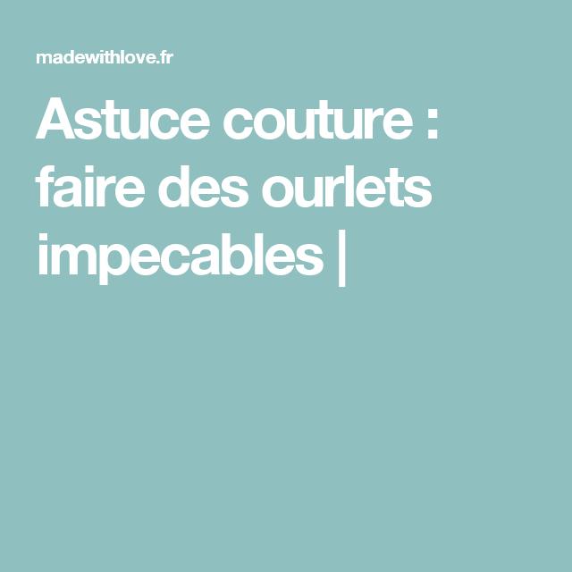 astuce couture faire des ourlets impecables couture. Black Bedroom Furniture Sets. Home Design Ideas